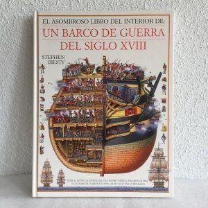 Un barco de guerra del siglo XVIII. Stephen Biesty