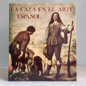 La caza en el arte español J. E. Casariego 1982