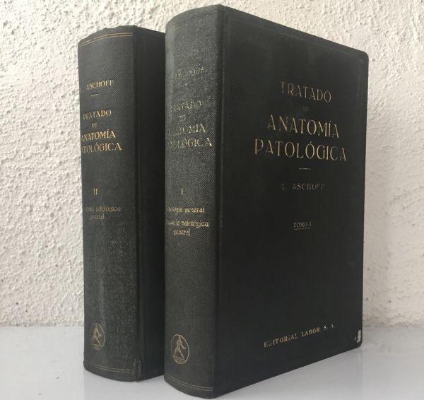 Tratado de Anatomía Patológica I y II, Aschoff. 1934