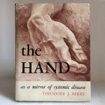 The HAND as mirror of systemic disease, Theodore J. Berry 1963
