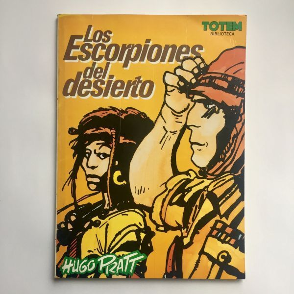Los Escorpiones del desierto, Hugo Pratt. 1984 Totem